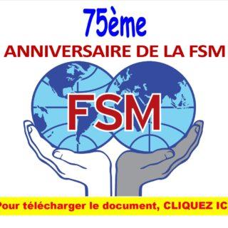 75ème ANNIVERSAIRE DE LA FSM