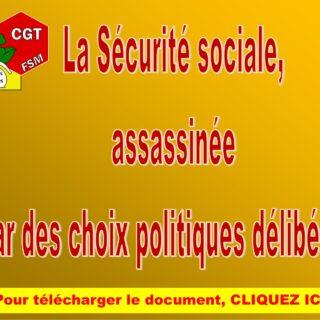 La Sécurité sociale assassinée par des choix politiques délibérés !
