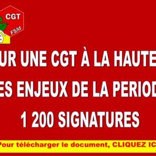 POUR UNE CGT A LA HAUTEUR DES ENJEUX DE LA PERIODE – 1200 SIGNATURES