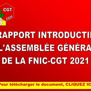 RAPPORT INTRODUCTIF A L'ASSEMBLEE GENERALE DE LA FNIC CGT 2021